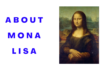 ABOUT MONA LISA