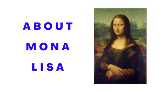 ABOUT MONA LISA